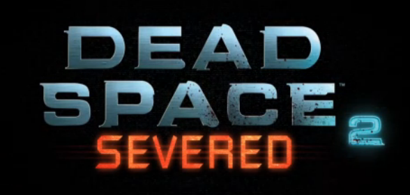Dead Space 2: Severed Trailer & Release Date