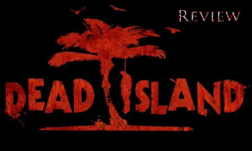 Review: Dead Island
