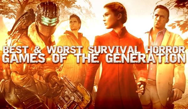 The Best and Worst Survival Horror Games of The Generation
