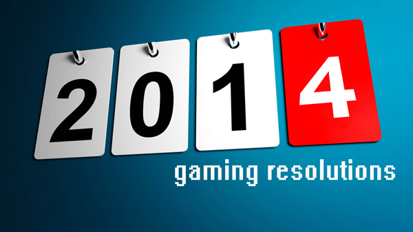 2014 Gaming Resolutions