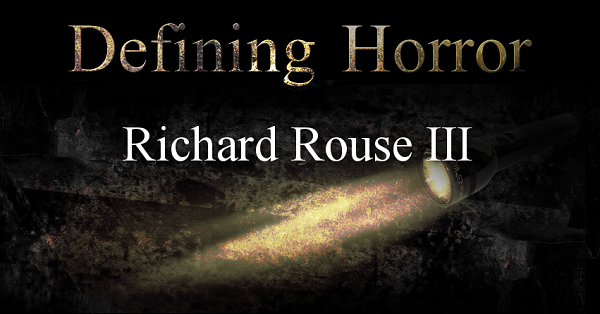 Defining Horror, with Richard Rouse III (The Suffering)