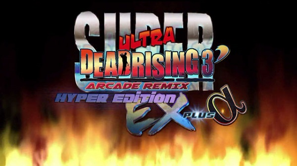 Review: Super Ultra Dead Rising 3 Arcade Remix Hyper Edition EX + α