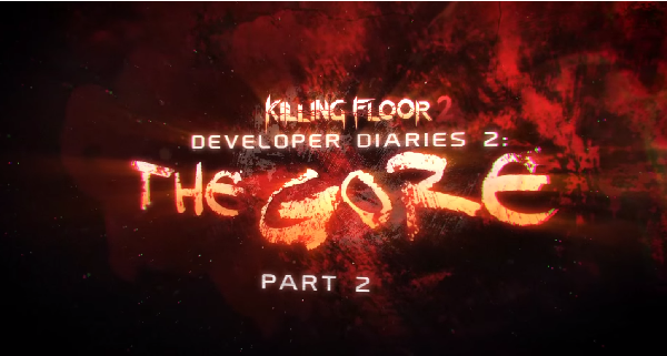 Killing Floor 2: Developer Diary 2: The Gore (…Part 2)