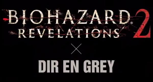 Resident Evil Revelations 2 x Dir En Grey video released