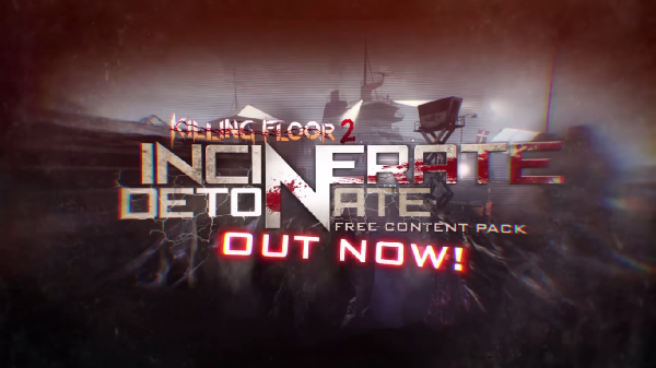 Incinerate 'N Detonate Update Out Now for Killing Floor 2