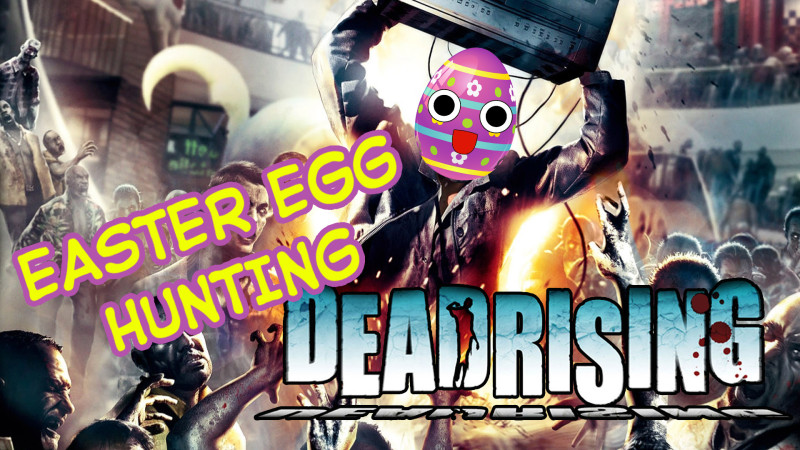 Easter Egg Hunt In: Dead Rising (VIDEO)