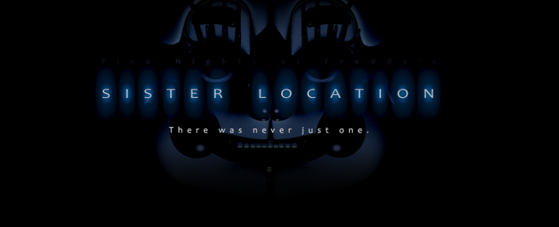 "New Five Nights Game Announced, ""Sister Location"""