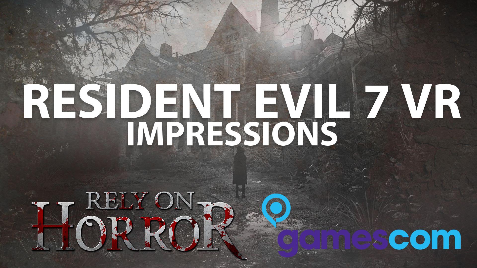 Gamescom 2016: Resident Evil 7 VR Impressions