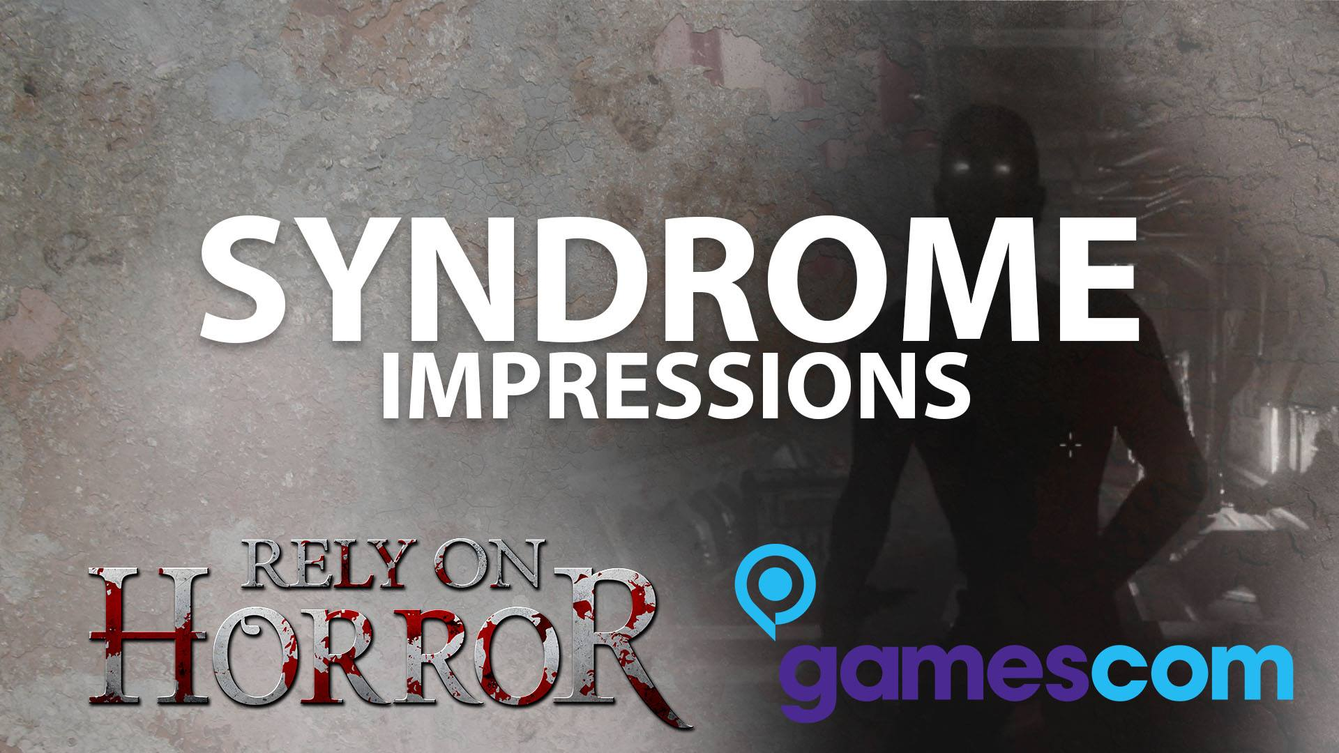 Gamescom 2016: Syndrome Impressions and gameplay