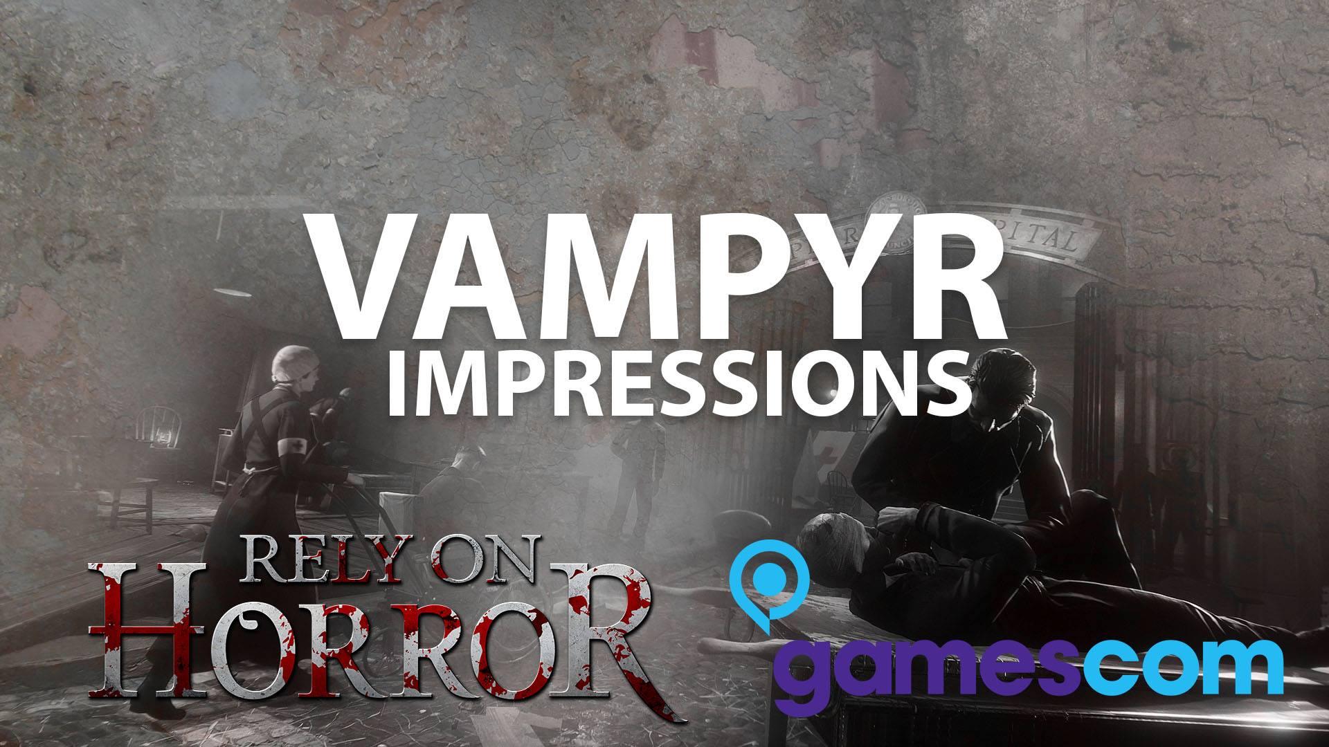 Gamescom 2016: Vampyr Impressions