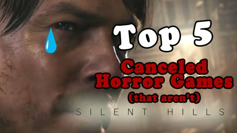 Top 5 Cancelled Horror Games That Aren't Silent Hills! [Video]