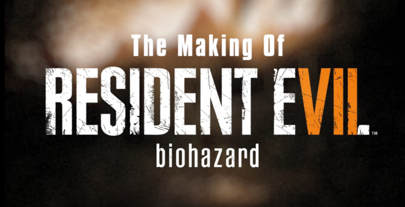 See How Resident Evil 7 Was Made In New Making Of Series' First Part
