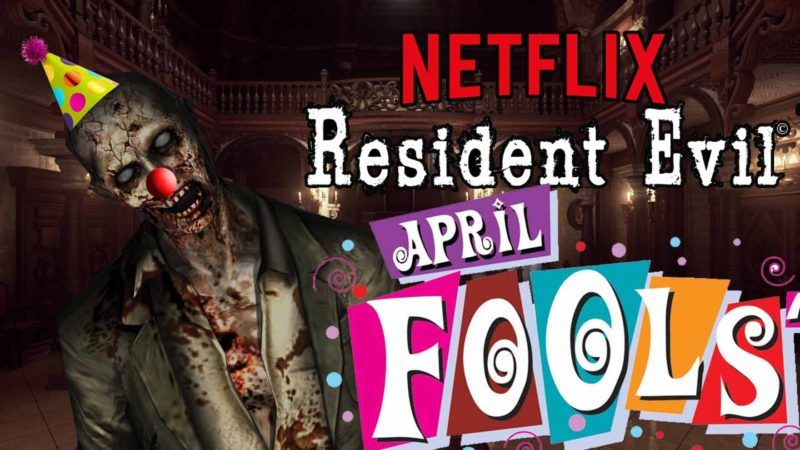 (APRIL FOOLS!) Exclusive: Resident Evil Netflix Series Confirmed! Check Out Leaked Trailer, Casting Details!