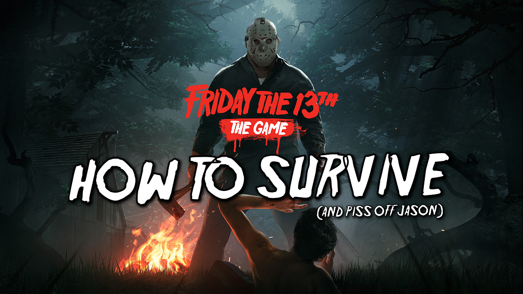 Guide: Friday the 13th – How to Survive as a Counselor (and Piss Off Jason)