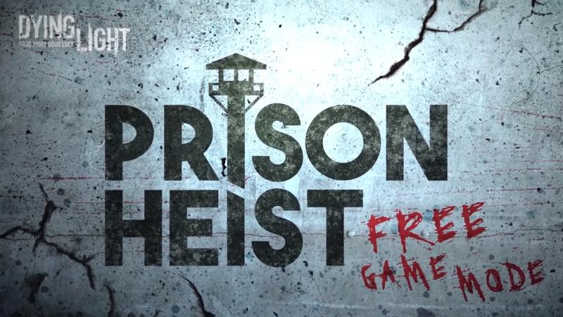 Prison Heist Dying Light