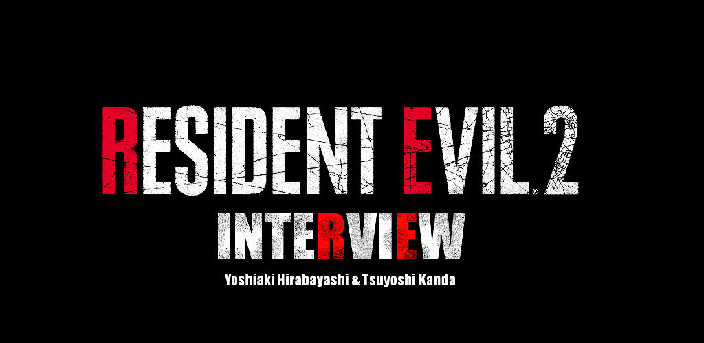 E3 2018 Interview: Resident Evil 2 Producers Yoshiaki Hirabayashi and Tsuyoshi Kanda Explain How THEY DO IT