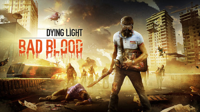 Dying Light: Bad Blood Release Date Announced