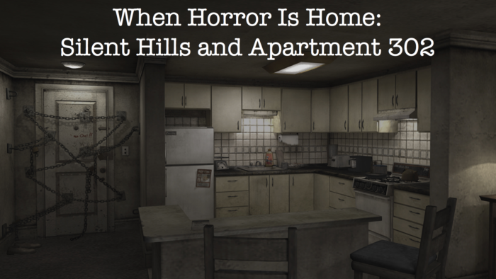 When Horror Is Home: Silent Hills and Apartment 302 (Part Two)