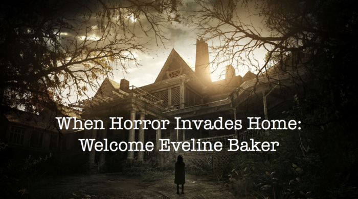 When Horror Invades Home: Welcome Eveline Baker
