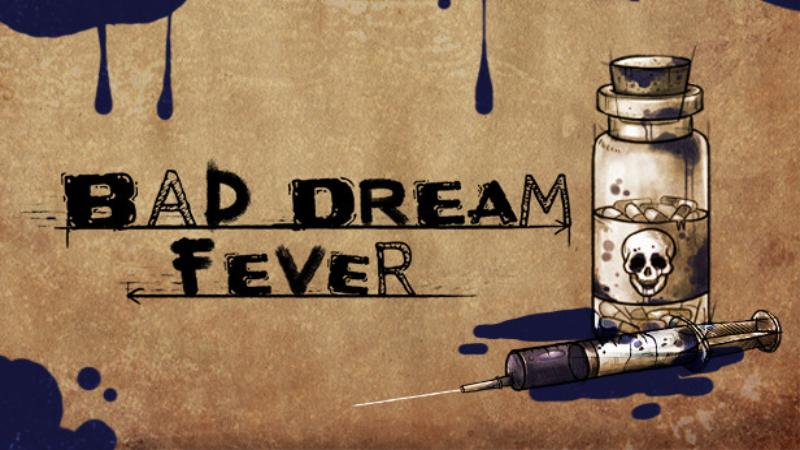 Bad Dream: Fever' Review – GAME MENACE