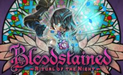 Bloodstained: ROTN Out Now, Check out Launch Trailer