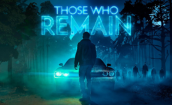 Those Who Remain, A Psychological Horror Game, Drops a New Trailer
