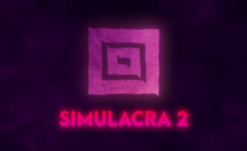 SIMULACRA 2 Officially Announced