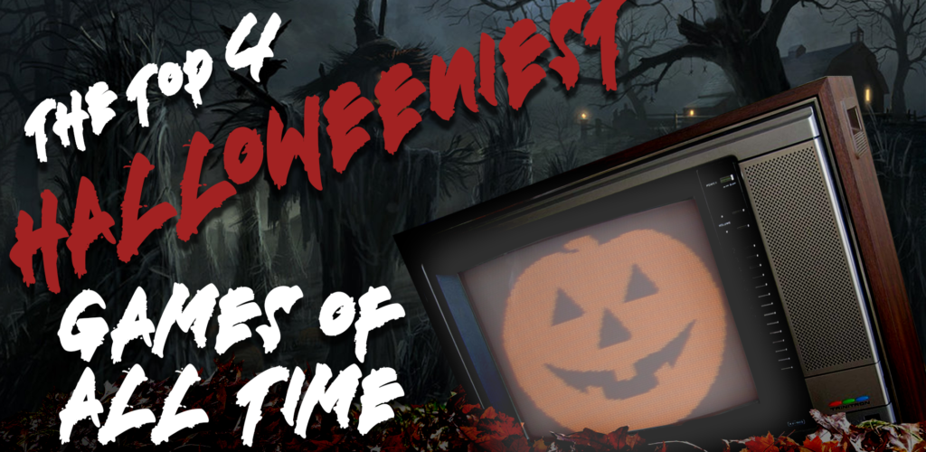 The Top 4 Halloween-iest Games Ever