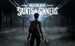 The Walking Dead: Saints & Sinners Drops New Devloper Diary