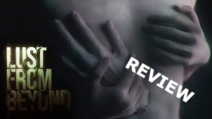 Review: Lust From Beyond